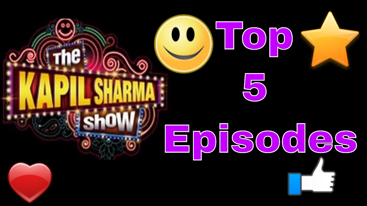 The Kapil Sharma Show Most Viewed Episodes | Top 5 And Best 5 Ever | 73 And  74 | Fuuniest