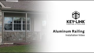 Aluminum Railing Installation Video - Key Link Fencing & Railing