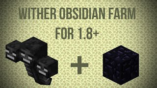 BROKEN IN 1.9 [TUTORIAL] THE BEST 1.8+ Obsidian Farm! [Wither Powered, Seamless, Most Stable Design]