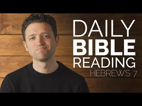 Who is Melchizedek? - Daily Bible Reading - Hebrews 7