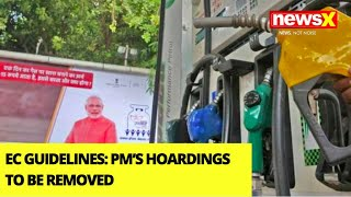 PM's Hoardings To Be Removed | EC Issues Guidelines | NewsX