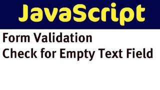 Form Validation with JavaScript - Check for an Empty Text Field