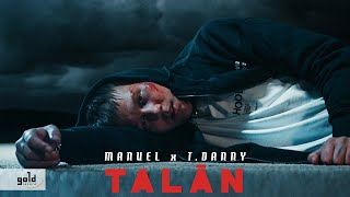 MANUEL X T. DANNY - Talán | Official Music Video