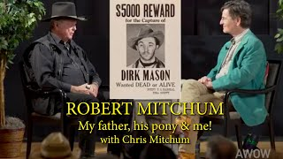 ROBERT MITCHUM My father, his pony & me! with Chris Mitchum A WORD ON WESTERNS
