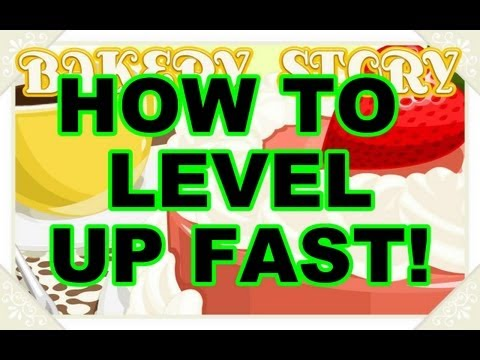 Bakery Story: How To Level Up Fast! Maximum XP!