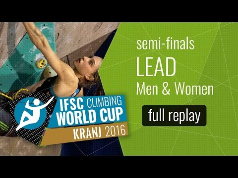 IFSC  Climbing World Cup Kranj 2016 - Lead - Semi-Finals - Men/Women