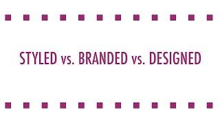 Brainstorm to Box (6) - Style vs Brand vs Design