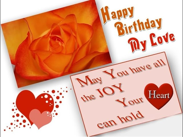 happy birthday my love wishes,whatsapp video,romantic greetings,message
