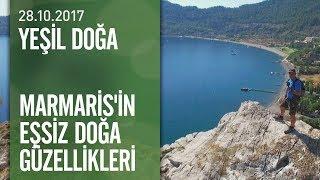 Muğla'nın incisi Marmaris'in eşsiz doğa güzellikleri - Yeşil Doğa 28.10.2017 Cumartesi