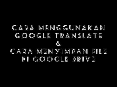 Cara Menggunakan Google Translate Dan Cara Menyimpan File Di Google Drive Melalui Email Youtube