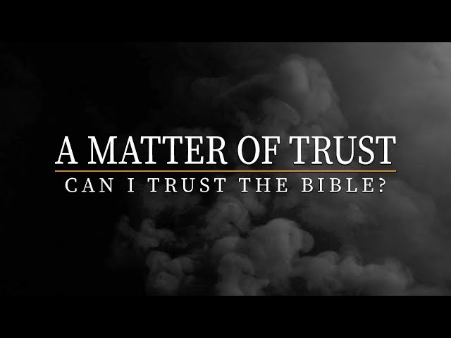 August 19, 2018: Marcus Verbrugge - A Matter of Trust: Can I Trust the Bible?