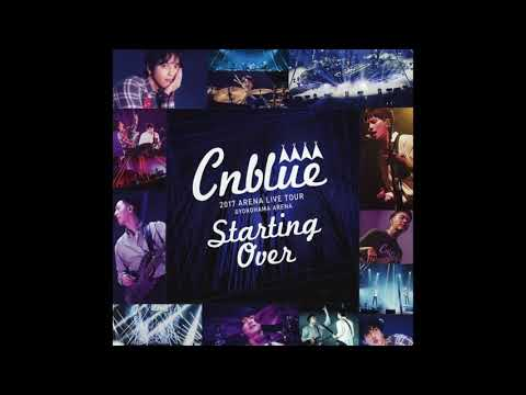 CNBLUE Starting Over 2017 Arena Tour CD [unofficial]