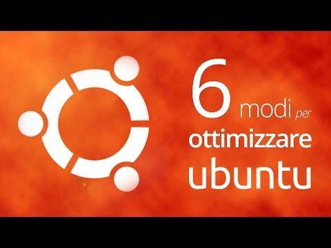 6 modi per ottimizzare Ubuntu
