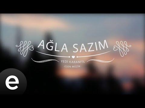 Ağla Sazım - Yedi Karanfil (Seven Cloves) - Official Audio