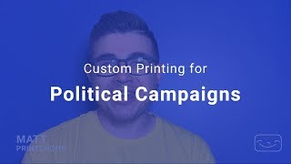 Printchomp: Top custom print items for Political campaigns