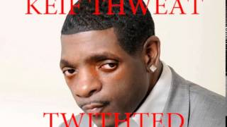 Keith Sweat - Twisted ( SLOWED DOWN VERSION)