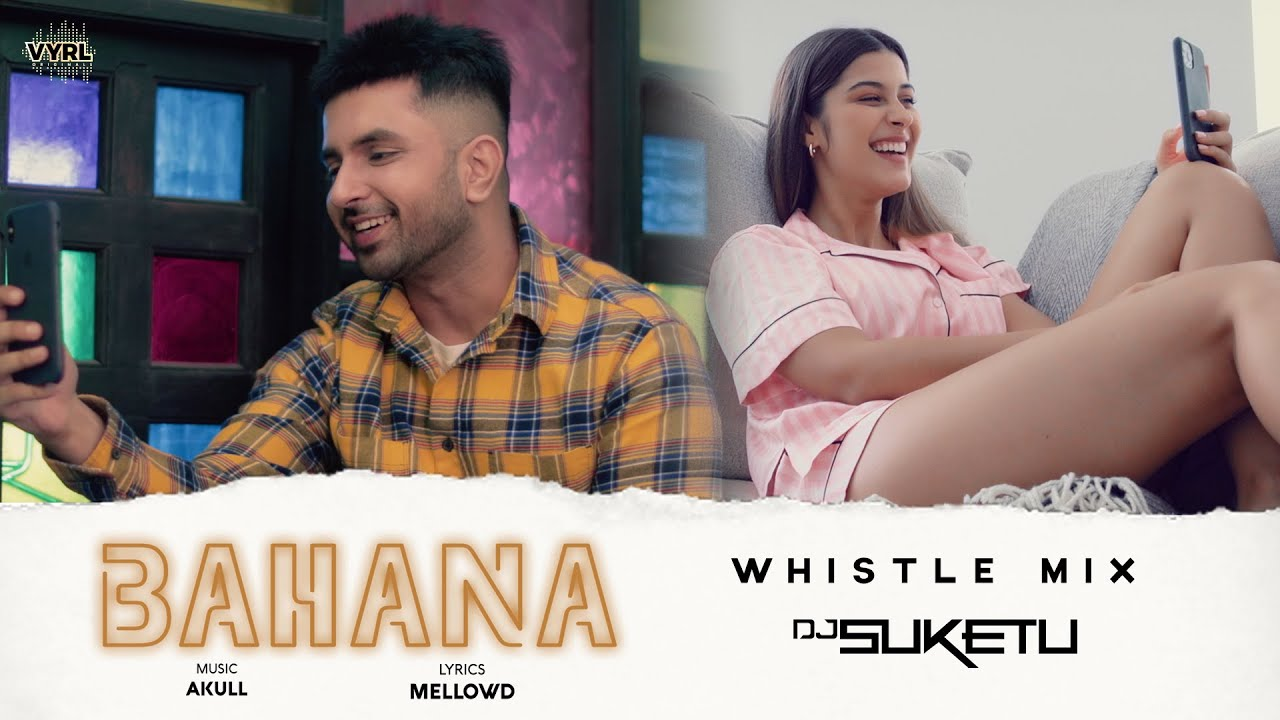 Bahana (Whistle Mix) Akull | DJ Suketu | Mellow D | VYRL Originals | New Song 2021