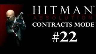 Hitman: Absolution (Contracts Series) - Episode 22: