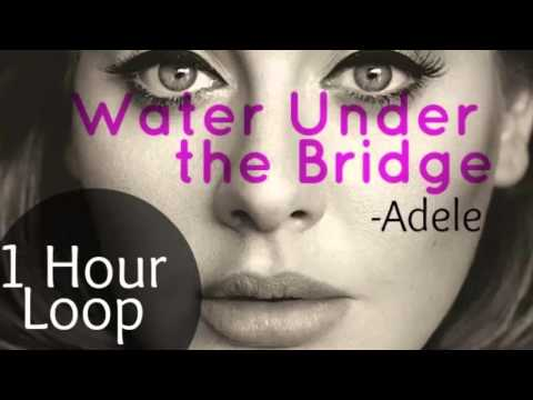 Adele - Water Under the Bridge Loop (1 Hour)