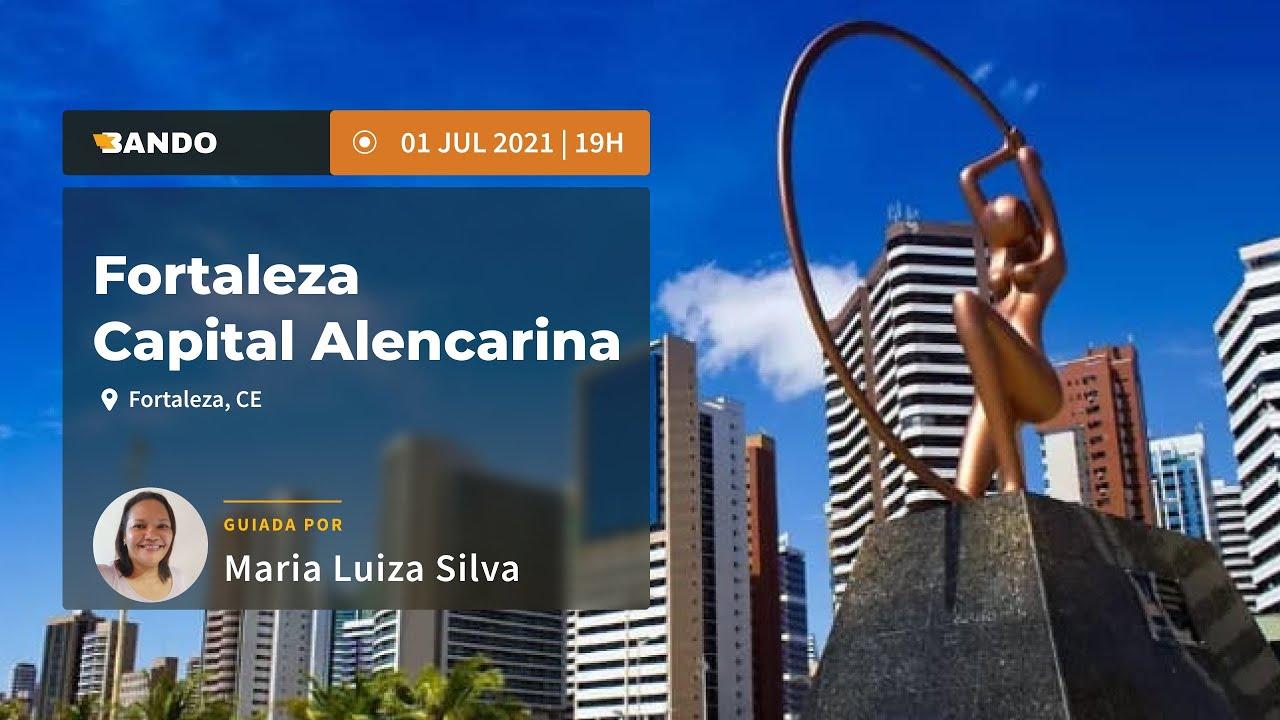 Fortaleza-Capital Alencarina - Experiência guiada online - Guia Maria Luiza