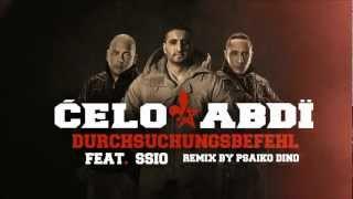 Celo & Abdi - DURCHSUCHUNGSBEFEHL feat. Ssio (Psaiko Dino Remix)