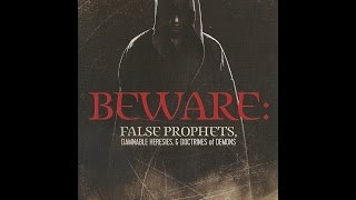 JVI-Beware: False Prophets, Damnable Heresies & Doctrines of Demons