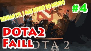 DOTA2 - Faill - #4 - ROSHAN LVL1 MAIS BURRO DO MUNDO