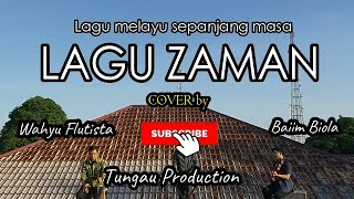 Download LAGU ZAMAN ( Colaboration By | Baiim Biola , Wahyu Flutista , Tungau Production )