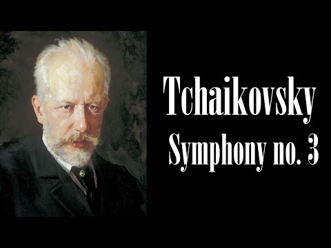 Tchaikovsky - Symphony No. 3 in D major, Op. 29