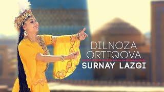 "Dilnoza Artikova ""Surnay lazgi"""