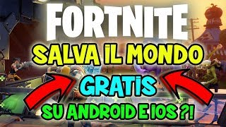 FORTNITE ANDROID - SAVE the FREE WORLD on ANDROID and IOS!? mobile fortnite