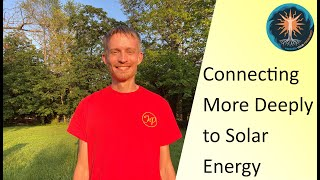 Connecting More Deeply to Solar Energy