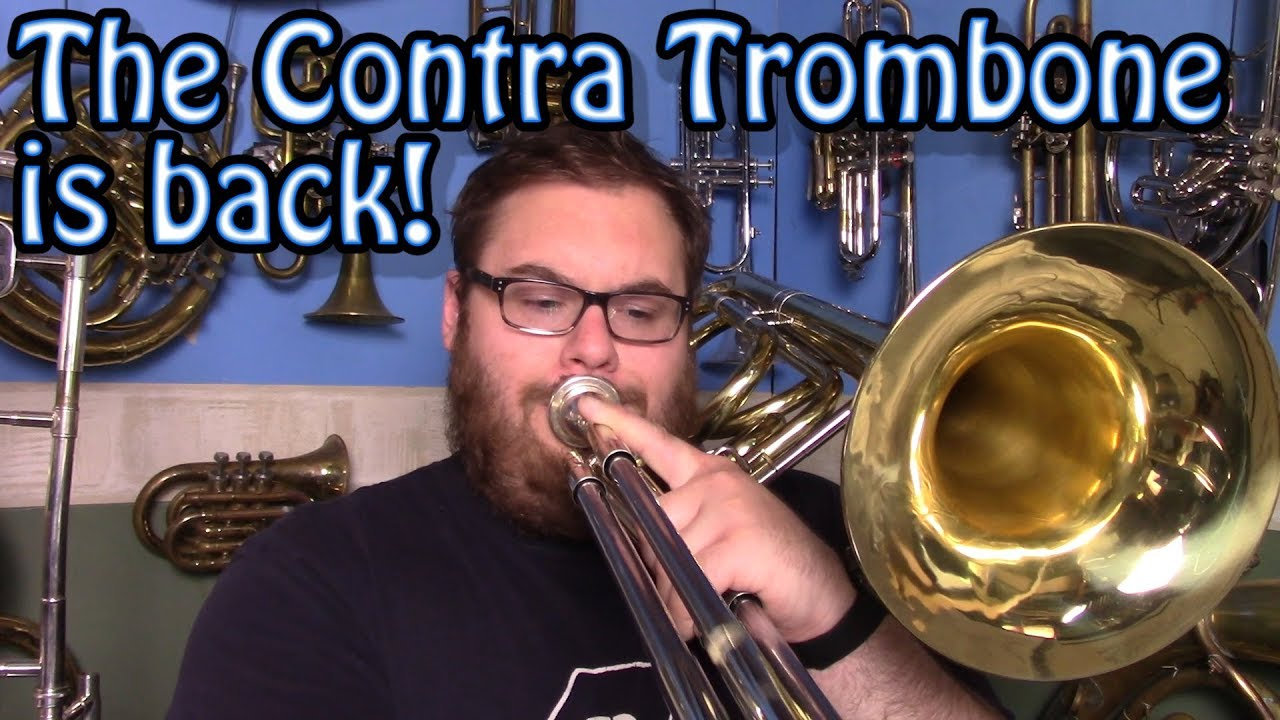 The Return of the Contrabass Trombone!!