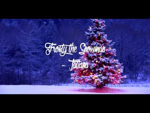 Frosty the Snowman (Spanish Version) by Tatiana