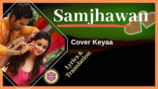 Gambar cover Samjhawan | Humpty Sharma KI Dulhania | Cover Keyaa | Lyrics | Translation | Varun, Alia Bhatt