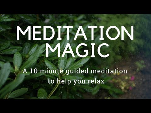 MEDITATION MAGIC - A 10 minute meditation to help you relax