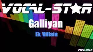 Galliyan - Ek Villain (Karaoke Version) with Lyrics HD Vocal-Star Karaoke