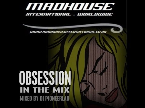 MADHOUSE OBSESSION IN THE MIX