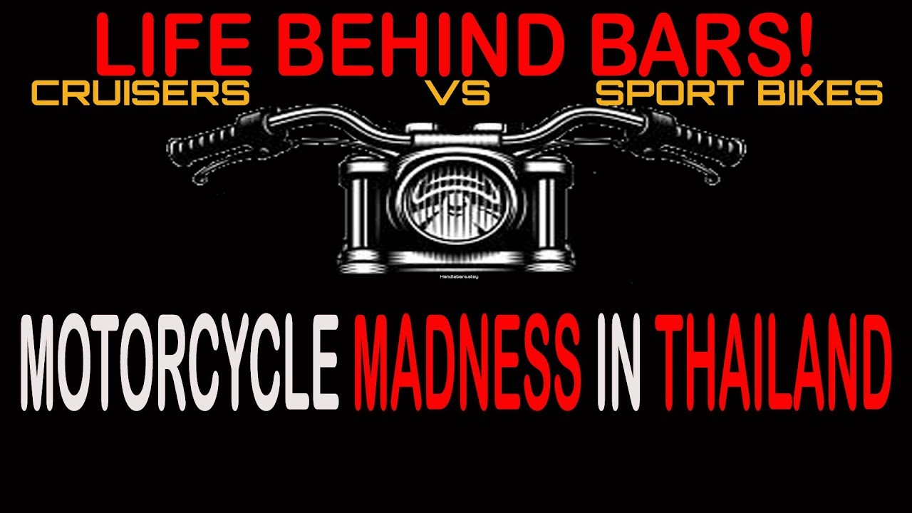 Life Behind Bars Motorcycle Madness In Thailand Youtube