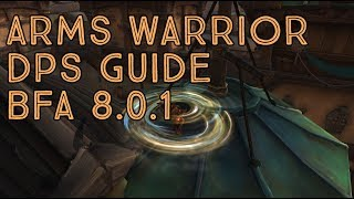 Arms Warrior DPS Guide! Battle for Azeroth Patch 8.0.1