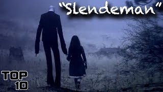 Top 10 Scary Slenderman Urban Legends