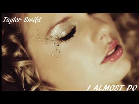 Taylor Swift I Almost Do Original Radio Release