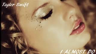 Taylor Swift I Almost Do Original Radio Release