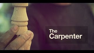 The Art Of Making, The Carpenter