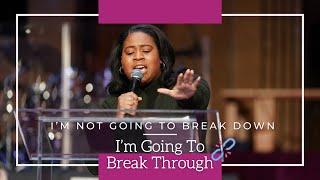 I'm Not Going To Break Down, I'm Going to Break Through | Rev. Marissa Farrow | AllenVirtual Exper