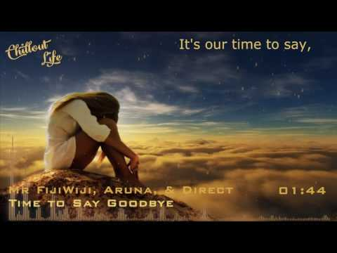 Mr FijiWiji, Aruna, & Direct - Time to Say Goodbye [Lyrics]