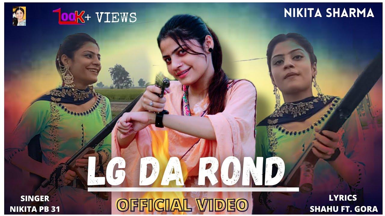 Download Lg Da Rond | Official Video | Nikita PB 31 | Latest Punjabi New Songs 2021