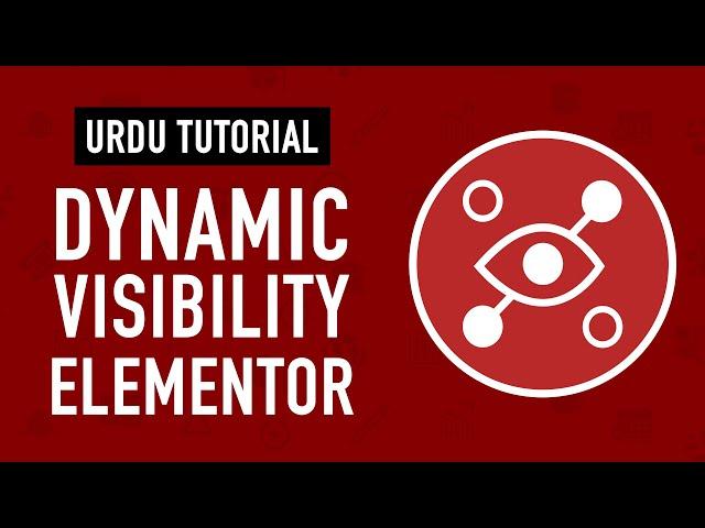 Elementor Dynamic Visibility - Tutorial in Urdu & Hindi