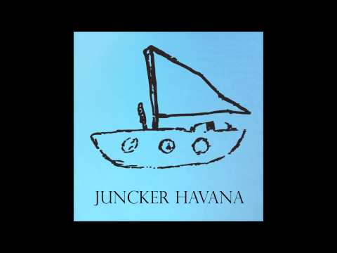 """Juncker - """"Havana"""""""