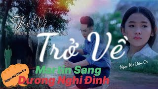 MV Phim Ca Nhạc - Trở Về : MARTIN SANG / BÉ NGHI ĐÌNH
